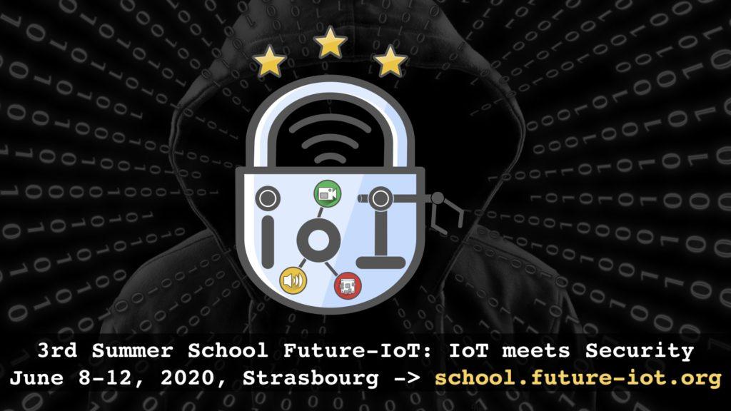 3rd Summer School Future-IoT: IoT meets Security
