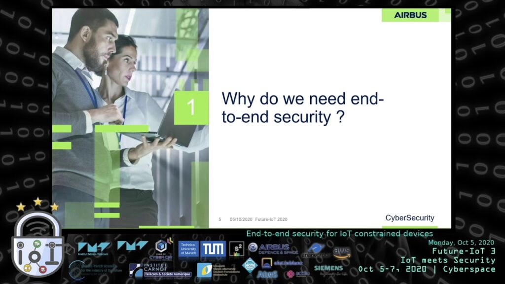 "[REC] End-To-End Security For IoT Constrained Devices by Paul Emmanuel Brun (Airbus) at Future-IoT 3rd edition: ""IoT meets Security"" (2020-10-05)"