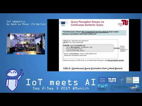 IoT Meets AI 2019 – AI Enabling Semantics for The Internet of Things by Danh Le Phuoc (TU Berlin)